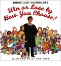 Judge Judy Sheindlin's Win or Lose by How You Choose!