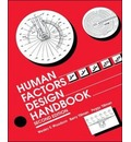 Human Factors Design Handbook: Information and Guidelines for the Design of Systems, Facilities, Equipment, and Products for Human Use
