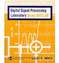 Digital Signal Processing Laboratory Using MATLAB: Mandatory Package with Disk