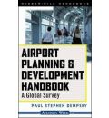 Airport Planning and Development Handbook: A Global Survey