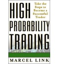 High Probability Trading: Take the Steps to Become a Successful Trader