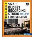 How to Build a Small Budget Recording Studio from Scratch...: With 12 Tested Designs