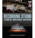 Recording Studio Technology, Maintenance, and Repairs: Everything You Need to Properly Care for Your Equipment