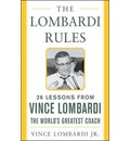 The Lombardi Rules: 25 Lessons from Vince Lombardi - the World's Greatest Coach