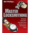 Master Locksmithing: An Expert's Guide to Master Keying, Intruder Alarms, Access Control Systems, High-security Locks, Safe Manipulation Drilling