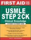 First Aid for the USMLE Step 2 CK: A Student to Student Guide