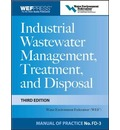 Industrial Wastewater Management, Treatment, and Disposal: Manual of Practice FD-3