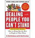 Dealing with People You Can't Stand,: How to Bring Out the Best in People at Their Worst