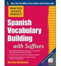 Practice Makes Perfect Spanish Vocabulary Building with Suffixes