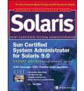 Sun Certified Administrator for Solaris 9.0 Study Guide (Exams 310-XXX and 310-XXX)