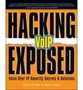Hacking Exposed VoIP: Voice Over IP Security Secrets and Solutions