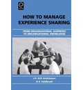 How to Manage Experience Sharing: From Organisational Surprises to Organisational Knowledge