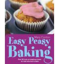 Easy Peasy Baking: Over 80 Truly Scrumptious Treats for Kids Who Love to Bake
