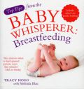 Top Tips from the Baby Whisperer: Breast-feeding - Includes Advice on Bottle-feeding
