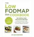 The Low-Fodmap Diet Cookbook: 150 Simple and Delicious Recipes to Relieve Symptoms of IBS, Crohn's Disease, Coeliac Disease and Other Digestive Disorders