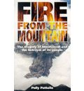 Fire from the Mountain: The Story of the Montserrat Volcano