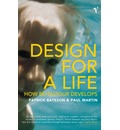 Design for a Life: How Behaviour Develops