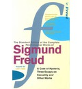 """The Complete Psychological Works of Sigmund Freud: """"A Case of Hysteria"""", """"Three Essays on Sexuality"""" and Other Works v. 7"""