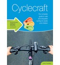 Cyclecraft 2014: The Complete Guide to Safe and Enjoyable Cycling for Adults and Children
