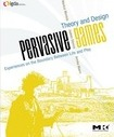 Pervasive Games: Theory and Design