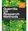 Guerilla UX Research Methods: Thrifty, Fast, and Effective User Experience Research Techniques