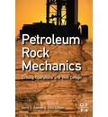 Petroleum Rock Mechanics: Drilling Operations and Well Design