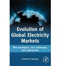 Evolution of Global Electricity Markets: New Paradigms, New Challenges, New Approaches
