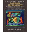 A Manager's Guide to Database Technology: Building and Purchasing Better Applications