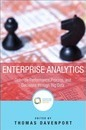 Enterprise Analytics: Optimize Performance, Process and Decisions Through Big Data