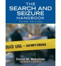 The Search and Seizure Handbook