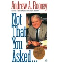 Rooney Andrew A. : Not That You Asked...