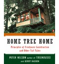 "Home Tree Home: ""the Principles of Treehouse Construction"" and Other Tall Tales"