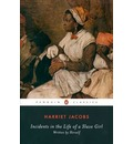 Incidents in the Life of a Slave Girl: AND A True Life of Slavery: Written by Herself