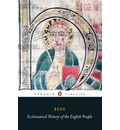Ecclesiastical History of the English People: With Bede's Letter to Egbert and Cuthbert's Letter on the Death of Bede