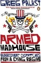 Armed Madhouse: Undercover Dispatches from a Dying Regime