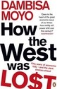 How the West Was Lost: Fifty Years of Economic Folly - and the Stark Choices Ahead
