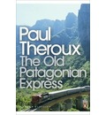 "The ""Old Patagonian Express"": By Train Through The Americas"