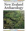 The Penguin Field Guide to the Archaeology of New Zealand