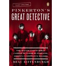 Pinkerton's Great Detective: The Rough-And-Tumble Career of James McParland, America's Sherlock Holmes