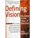 Defining Vision: The Battle for the Future of Television