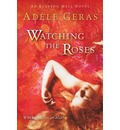 Watching the Roses: Volume Two