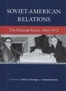Soviet-American Relations: The Detente Years, 1969-1972