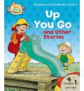 Oxford Reading Tree Read with Biff, Chip, and Kipper: Level 1 Phonics & First Stories: Up You Go and Other Stories