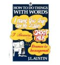 How to Do Things with Words: The William James Lectures Delivered in Harvard University in 1955