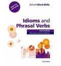 Oxford Word Skills: Intermediate: Idioms and Phrasal Verbs Student Book with Key: Learn and Practise English Vocabulary