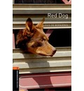 Oxford Bookworms Library: Stage 2: Red Dog: 700 Headwords