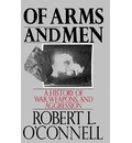 Of Arms and Men: History of War, Weapons and Aggression