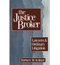 The Justice Broker: Lawyers and Ordinary Litigation