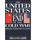 The United States and the End of the Cold War: Implications, Reconsiderations, Provocations
