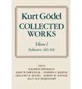 Kurt Godel: Publications 1929-1936 Volume 1: Collected Works